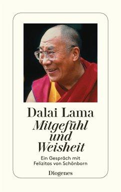 Mitgefühl und Weisheit - Dalai Lama XIV.