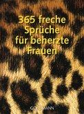 365 freche Sprüche für beherzte Frauen
