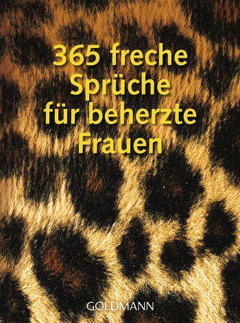 365 freche spr che f r beherzte frauen taschenbuch. Black Bedroom Furniture Sets. Home Design Ideas