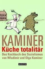 Küche totalitär - Kaminer, Wladimir; Kaminer, Olga