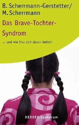 Das Brave-Tochter-Syndrom