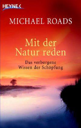 Mit der Natur reden - Roads, Michael J.