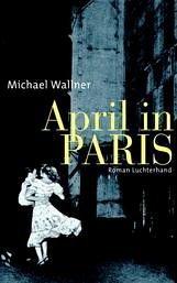 April in Paris - Wallner, Michael