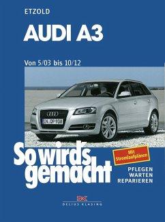 So wirds gemacht. AUDI A3 von 5/03 bis 10/12 - Etzold, Rüdiger