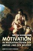 Motivation in Medea-Tragödien der Antike und der Neuzeit
