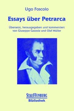 Essays über Petrarca - Foscolo, Ugo