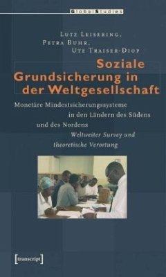 Soziale Grundsicherung in der Weltgesellschaft - Leisering, Lutz; Buhr, Petra; Traiser-Diop, Ute
