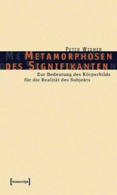 Metamorphosen des Signifikanten - Widmer, Peter