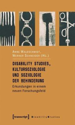 Disability Studies, Kultursoziologie und Soziologie der Behinderung - Waldschmidt, Anne / Schneider, Werner (Hgg.)