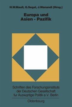 Europa und Asien-Pazifik - Maull, Hanns W. / Segal, Gerald / Wanandi, Jusuf (Hgg.)