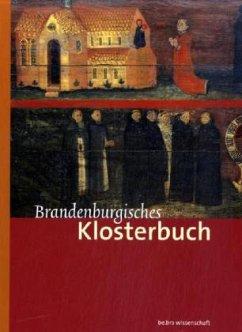 Brandenburgisches Klosterbuch - Heimann, Heinz-Dieter / Neitmann, Klaus / Schich, Winfried (Hrsg.)