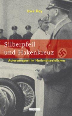 Silberpfeil und Hakenkreuz - Day, Uwe