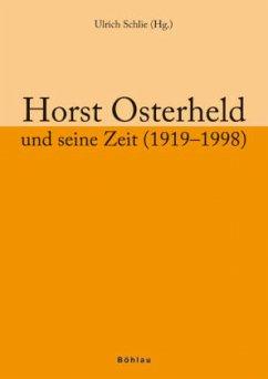 Horst Osterheld und seine Zeit (1919-1998)