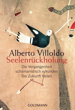 Seelenrückholung - Villoldo, Alberto