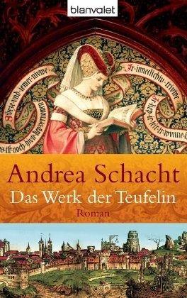 Das Werk der Teufelin / Begine Almut Bossart Bd.2 - Schacht, Andrea
