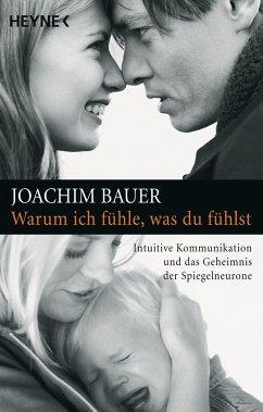 Warum ich fühle, was du fühlst - Bauer, Joachim
