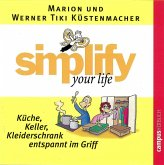 Simplify your Life - Küche, Keller, Kleiderschrank entspannt im Griff, 1 Audio-CD