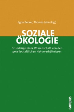 Soziale Ökologie - Becker, Egon / Jahn, Thomas (Hgg.)