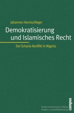 Demokratisierung und Islamisches Recht - Harnischfeger, Johannes