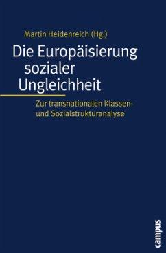 Die Europäisierung sozialer Ungleichheit - Heidenreich, Martin (Hrsg.)