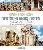 Spurensuche Deutschlands Osten - Einst & Jetzt