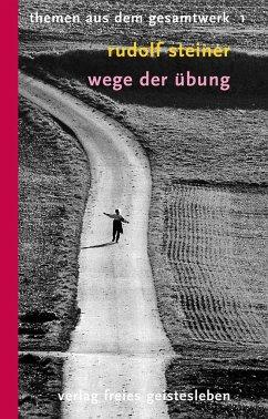 Wege der Übung - Steiner, Rudolf