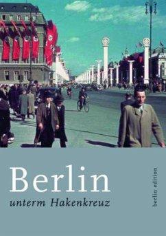 Berlin unterm Hakenkreuz - Kellerhoff, Sven Felix