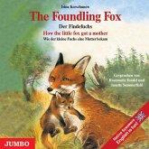 The Foundling Fox, How the little fox got a mother, 1 Audio-CD\Der Findefuchs, Wie der kleine Fuchs eine Mutter bekam, 1 Audio-CD, engl. Version