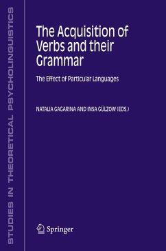 The Acquisition of Verbs and Their Grammar - Gagarina, Natalia / Gülzow, Insa (eds.)