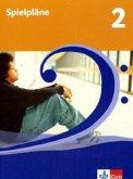 Spielpläne 2. Schülerbuch. 7./8. Schuljahr. Neubearbeitung