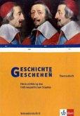 Herausbildung des frühneuzeitlichen Staates / Geschichte und Geschehen, Themenheft