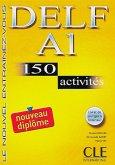 DELF A1 Nouveau diplôme. 150 activités