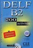 DELF B2 Nouveau diplôme. 200 activités