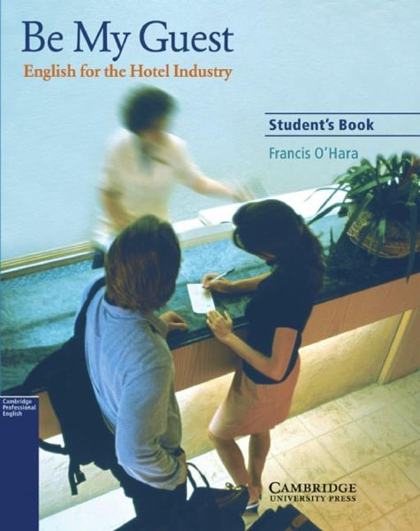 Be My Guest English for the Hotel Industry Student's Book ...