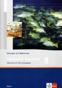 Lambacher Schweizer. 8. Schuljahr. Lösungen und Materialien. Bayern - Weiser, Uwe