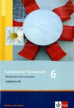 Lambacher Schweizer. 6. Schuljahr. Arbeitsheft plus Lösungsheft. Nordrhein-Westfalen