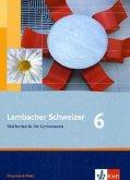 Lambacher Schweizer. 6. Schuljahr. Schülerbuch. Rheinland-Pfalz