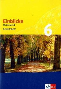 Einblicke Mathematik 6. Arbeitsheft. Baden-Württemberg