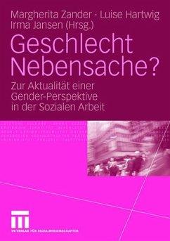 Geschlecht Nebensache? - Zander, Margherita / Hartwig, Luise / Jansen, Irma (Hgg.)