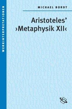 Aristoteles' Metaphysik XII - Bordt, Michael