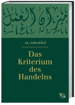 Das Kriterium des Handelns - Al-Ghazali