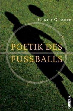 Poetik des Fußballs - Gebauer, Gunter