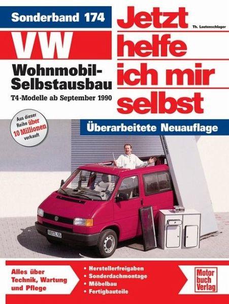 VW Wohnmobil-Selbstausbau. T4-Modelle ab Sept. 90 / Jetzt