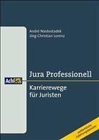 Karrierewege für Juristen - Niedostadek, Andrè / Lorenz, Jörg-Christian