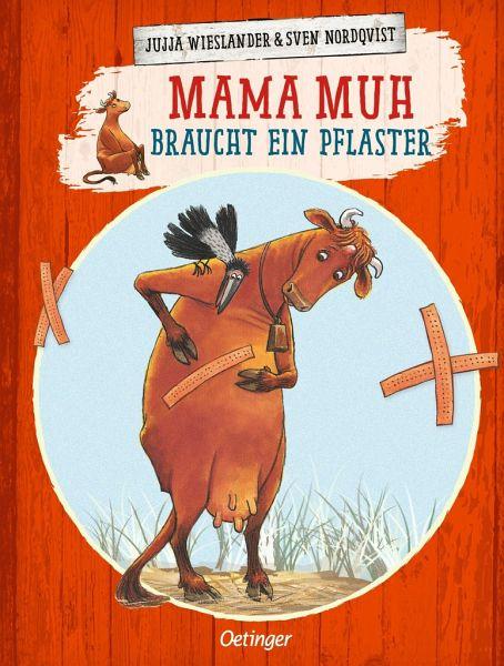 Mama Muh braucht ein Pflaster / Mama Muh Bd.8 - Wieslander, Jujja; Nordqvist, Sven