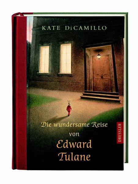 Die wundersame Reise von Edward Tulane - DiCamillo, Kate