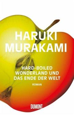 Hard boiled Wonderland und das Ende der Welt - Murakami, Haruki