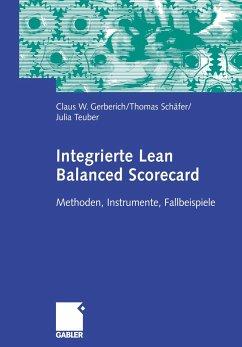 Integrierte Lean Balanced Scorecard - Gerberich, Claus W.;Schäfer, Thomas;Teuber, Julia