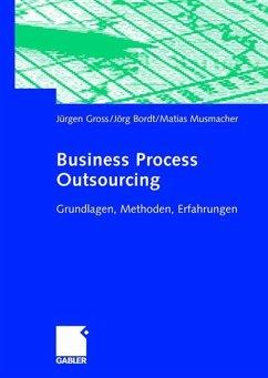 Business Process Outsourcing - Gross, Jürgen; Bordt, Jörg; Musmacher, Matias