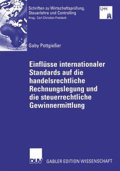Einflüsse internationaler Standards auf die handelsrechtliche Rechnungslegung und die steuerliche Gewinnermittlung